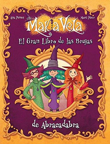 El gran libro de las brujas de Abracadabra (Serie Makia Vela) por Ana Punset