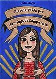 Piccola guida per Santiago de Compostela