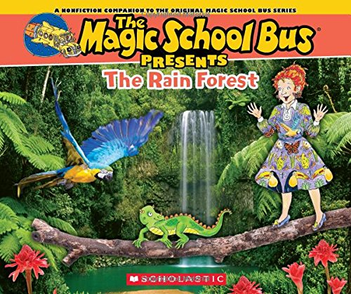 Magic School Bus Presents: The Rainforest: A Nonfiction Companion to the Original Magic School Bus Series (School Presents Bus Magic)