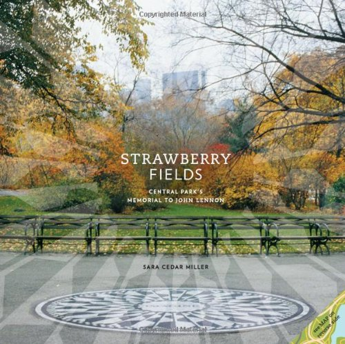Strawberry Fields: Central Park's Memorial to John Lennon (Memorial Fields Strawberry)