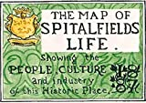 The Map of Spitalfields Life: Showing the People, Culture and Industry of This Historic Place
