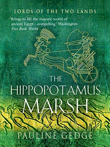 The Hippopotamus Marsh The Epic Historical Egyptian Classic
