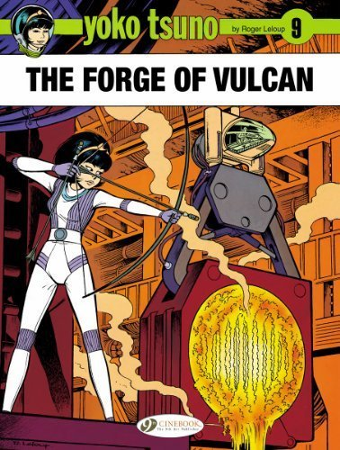 The Forge of Vulcan: Yoko Tsuno (Volume 9) by Leloup, Roger (2014) Paperback