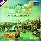 Handel: Music for the Royal Fireworks; Water Music Suites