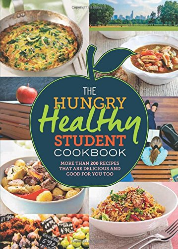 the-hungry-healthy-student-cookbook-more-than-200-recipes-that-are-delicious-and-good-for-you-too-hu