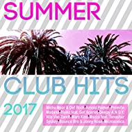 Summer Club Hits 2017