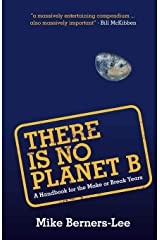 There Is No Planet B: A Handbook for the Make or Break Years Paperback