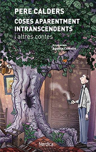 Coses aparentment intranscendents i altres contes (Ilustrados) (Catalan Edition) par Pere Calders i Rossinyol