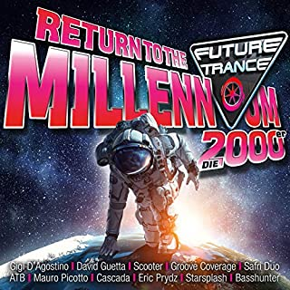 Future Trance - Return To The Millennium (Die 2000er) [Explicit]