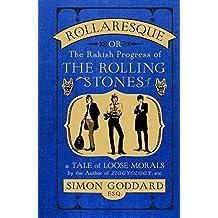 Rollaresque: The Rakish Progress of The Rolling Stones by Simon Goddard (2015-08-06)