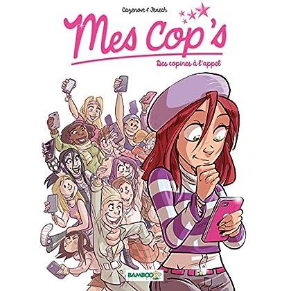 Mes Cops - Tome 1 - Des copines à l'appel