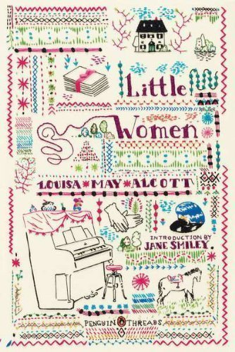 Little Women (Penguin Classics Deluxe Edition) (Penguin Threads) by Alcott, Louisa May De Luxe edition (2012)