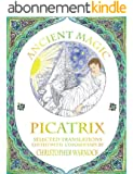 Ancient Magic: Selected Picatrix Translations and Commentary (English Edition)