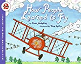 How People Learned to Fly (Let's-Read-And-Find-Out Science: Stage 2 (Paperback))