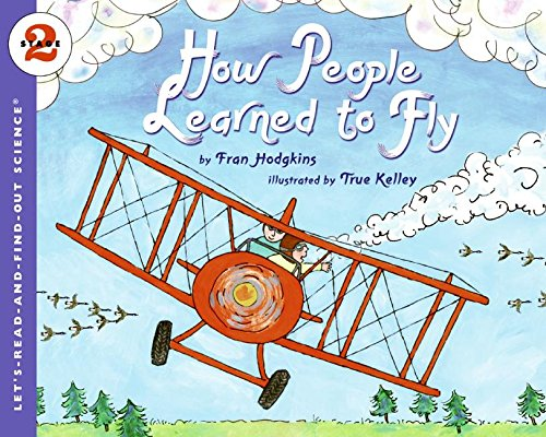 How People Learned to Fly (Let's-Read-and-Find-Out Science)