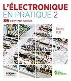 L'électronique en pratique 2: 36 expériences ludiques (Serial makers)