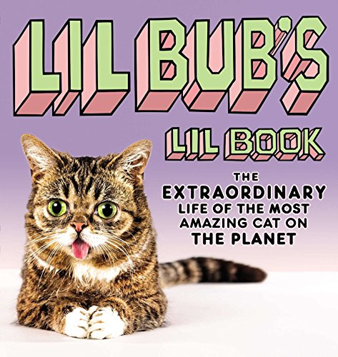 Lil BUB's Lil Book: The Extraordinary Life of the Most Amazing Cat on the Planet (Toy Story-film-theater)