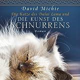 Die Katze des Dalai Lama und die Kunst des Schnurrens (Laufzeit 7:26 Stunden, ungekürzte Lesung auf 1 MP3-CD)