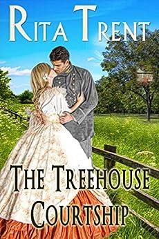 The Treehouse Courtship (English Edition) par [Trent, Rita]
