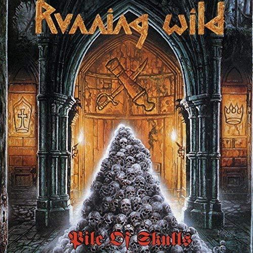 Running Wild: Pile of Skulls (Expanded Version) (2017 Remaster) (Audio CD)