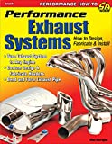 Performance Exhaust Systems: How to Design, Fabricate, and Install: How to Design, Fabricate, and Install (Performance How-to)