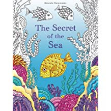 The Secret of the Sea: Search for hidden treasure from the sunken ship. A colouring book for discovery and relaxation.