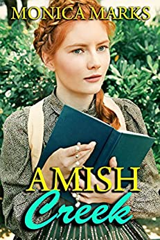 Amish Creek: An anthology of Amish Romance by [Marks, Monica]