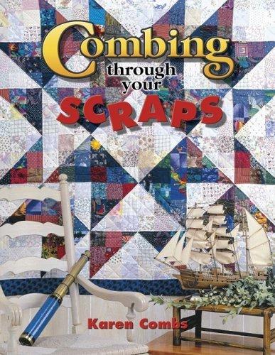 Combing Through Your Scraps by Karen Combs(2000-10-01) - Karen Combs