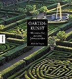 Gartenkunst: Meisterwerke aus zwei Jahrtausenden