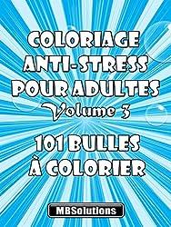 Coloriage anti-stress pour adultes - 101 bulles à colorier: 101 dessins abstraits à imprimer (Coloriage pour adultes et adolescents t. 3)