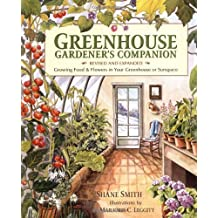 Greenhouse Gardener's Companion, Revised: Growing Food & Flowers in Your Greenhouse or Sunspace by Smith, Shane (2000) Paperback