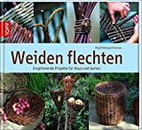 Weiden flechten: Werkbuch für Anfänger & erfahrene Weidenflechter (Werkstatt)
