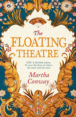 The Floating Theatre: This captivating tale of courage and redemption will sweep you away por Martha Conway