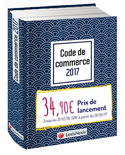 Code de commerce 2017 - Jaquette graphik bleu: Version Ebook incluse.