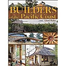 Builders of the Pacific Coast by Lloyd Kahn (2008-10-28)