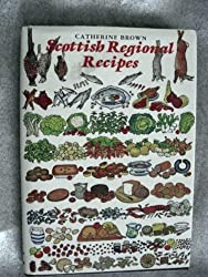 Scottish Regional Recipes by Catherine Brown (1981-05-06)