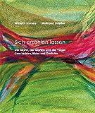 Sich erzählen lassen: Der Mann, der Garten und die Vögel - Geschichten und Gedichte - Wilhelm Bruners, Waltraud Griesser