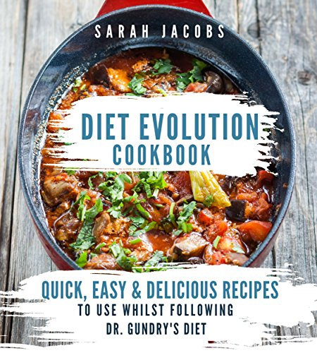 diet-evolution-cookbook-quick-easy-and-delicious-recipes-to-use-whilst-following-dr-gundrys-diet-eng