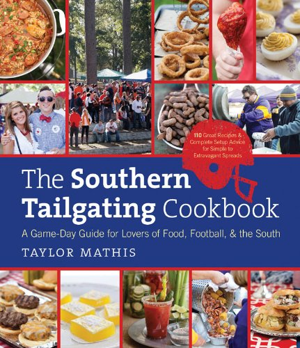 The Southern Tailgating Cookbook: A Game-Day Guide for Lovers of Food, Football, and the South (English Edition)