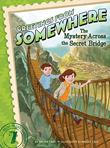The Mystery Across the Secret Bridge (Greetings from Somewhere)