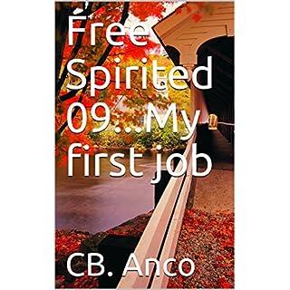 Free Spirited 09...My first job