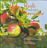 Rudi und seine Freunde - Erlebnisse und Geschichten aus dem Obstparadies Südburgenland erzählt von Schülern des Bezirkes Jennersdorf