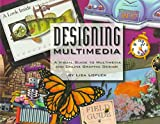 [(Designing Multimedia : A Visual Guide to Multimedia and Online Graphic Design)] [By (author) Lisa Lopuck] published on (April, 1996)
