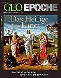 GEO Epoche 45/10: Das Heilige Land - Das Zeitalter der Bibel: 1200 v. Chr. bis 200 n. Chr. -