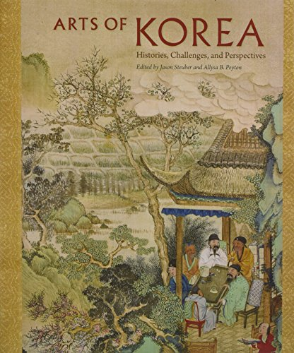 Peyton Serie (Arts of Korea: Histories, Challenges, and Perspectives (David A. Cofrin Asian Art Manuscript Series))