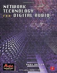 Network Technology for Digital Audio (Music Technology (Butterworth))