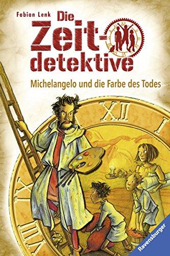 Die Zeitdetektive 20: Michelangelo und die Farbe des Todes