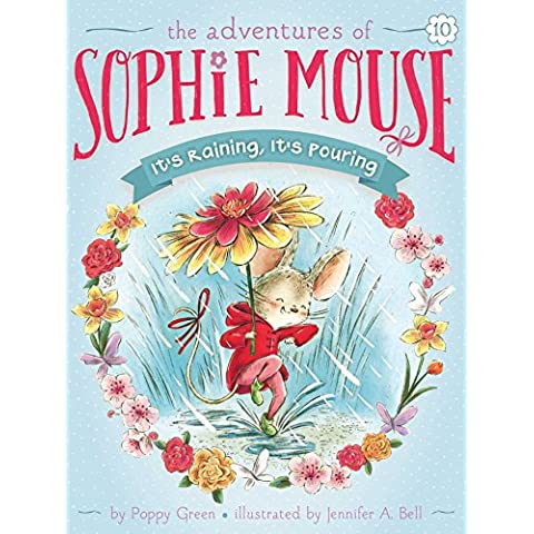 It's Raining, It's Pouring (The Adventures of Sophie Mouse Book 10) (English Edition)
