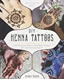 DIY Henna Tattoos: Learn Decorative Patterns, Draw Modern Designs and Create Everyday Body