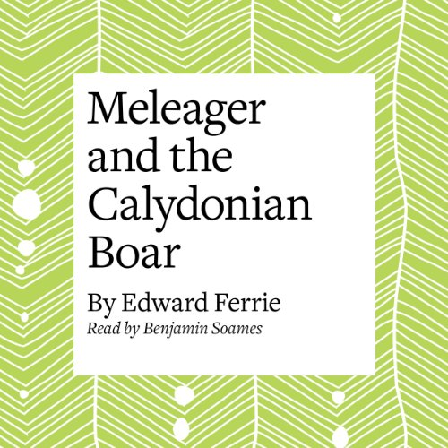 Meleager and the Calydonian Boar  Audiolibri